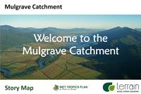 Mulgrave Catchment Profile Story Map